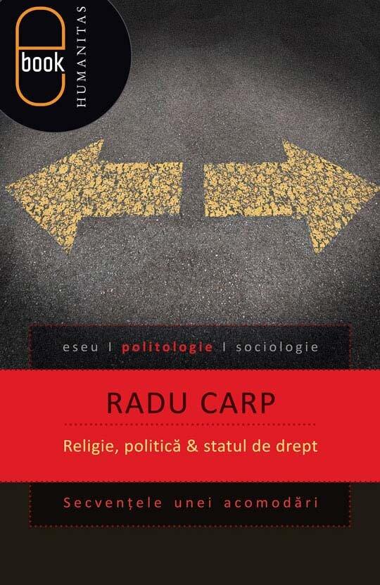 Religie, politica si statul de drept. Secventele unei acomodari (eBook)