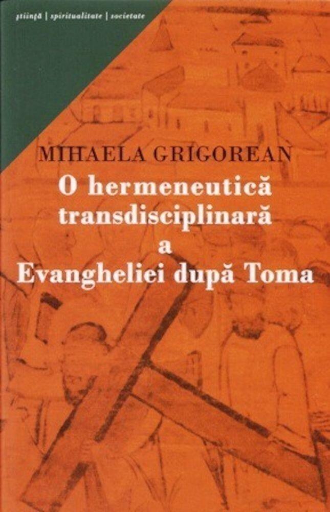 O hermeneutica transdisciplinara a Evangheliei dupa Toma
