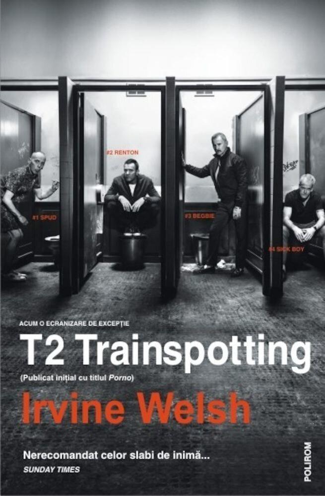 Coperta Carte T2 Trainspotting (Publicat initial cu titlul Porno)