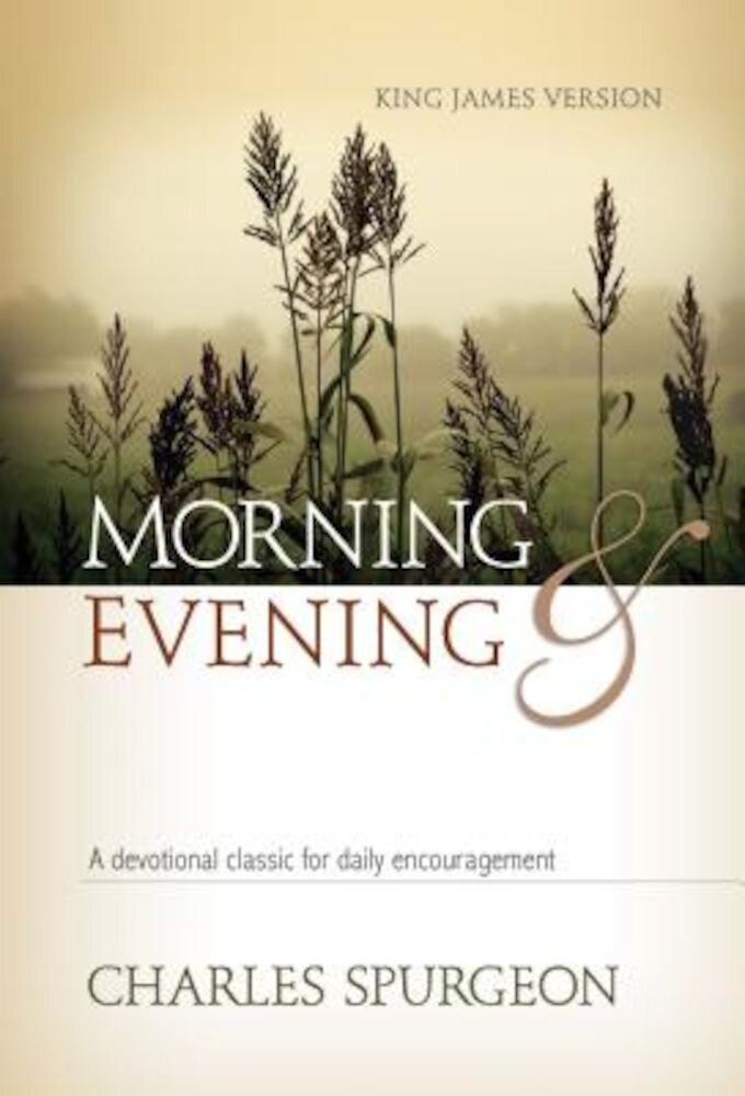 Morning and Evening: King James Version, Hardcover