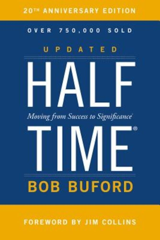 Halftime: Moving from Success to Significance, Hardcover