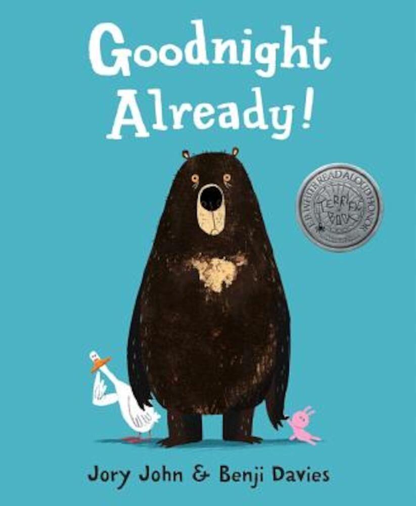 Goodnight Already!, Hardcover