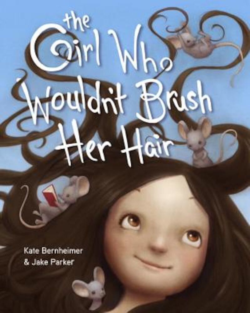 The Girl Who Wouldn't Brush Her Hair, Hardcover