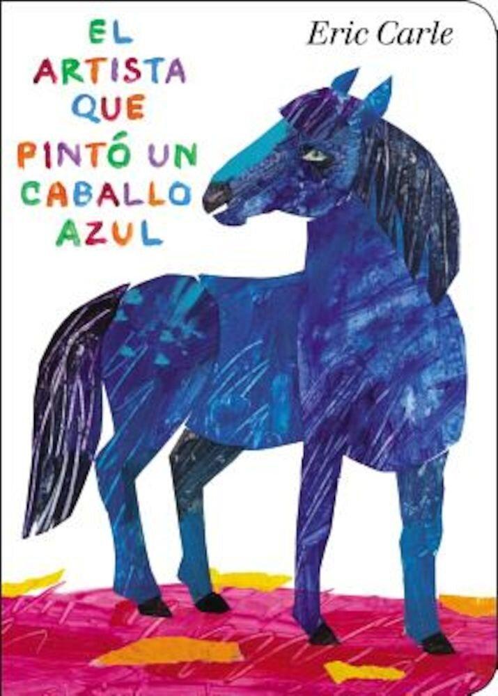 El Artista Que Pinto Un Caballo Azul, Hardcover