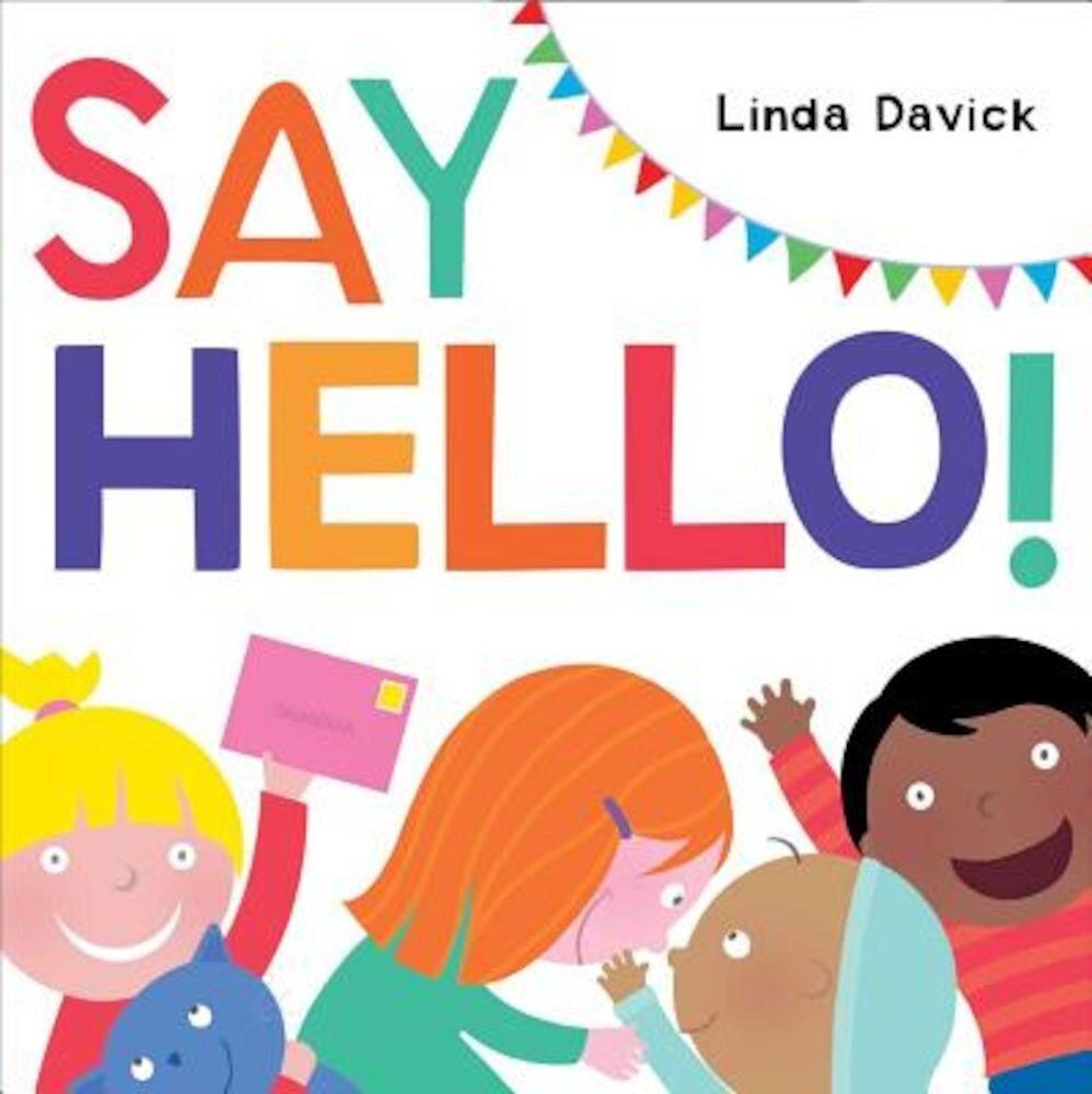 Say Hello!, Hardcover