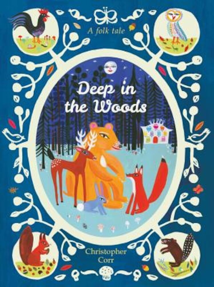Deep in the Woods, Hardcover
