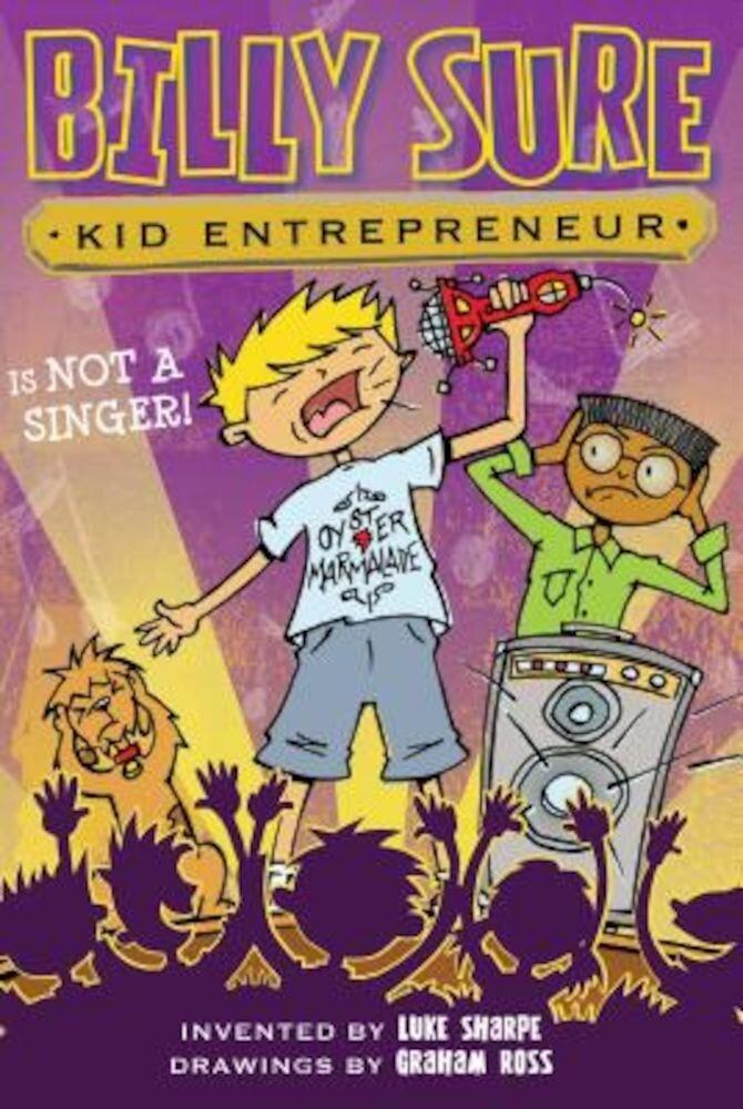 Billy Sure Kid Entrepreneur Is Not a Singer!, Paperback