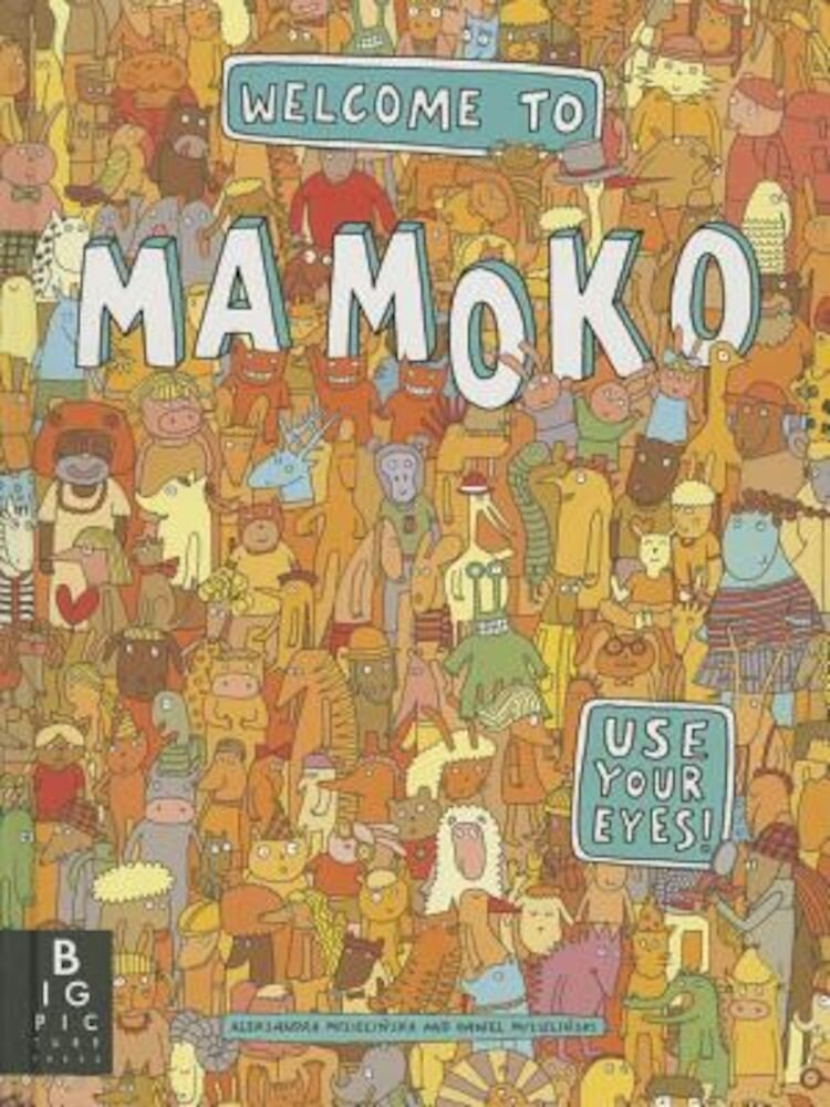 Welcome to Mamoko, Hardcover