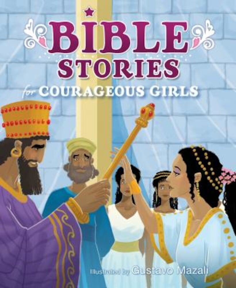 Bible Stories for Courageous Girls, Hardcover