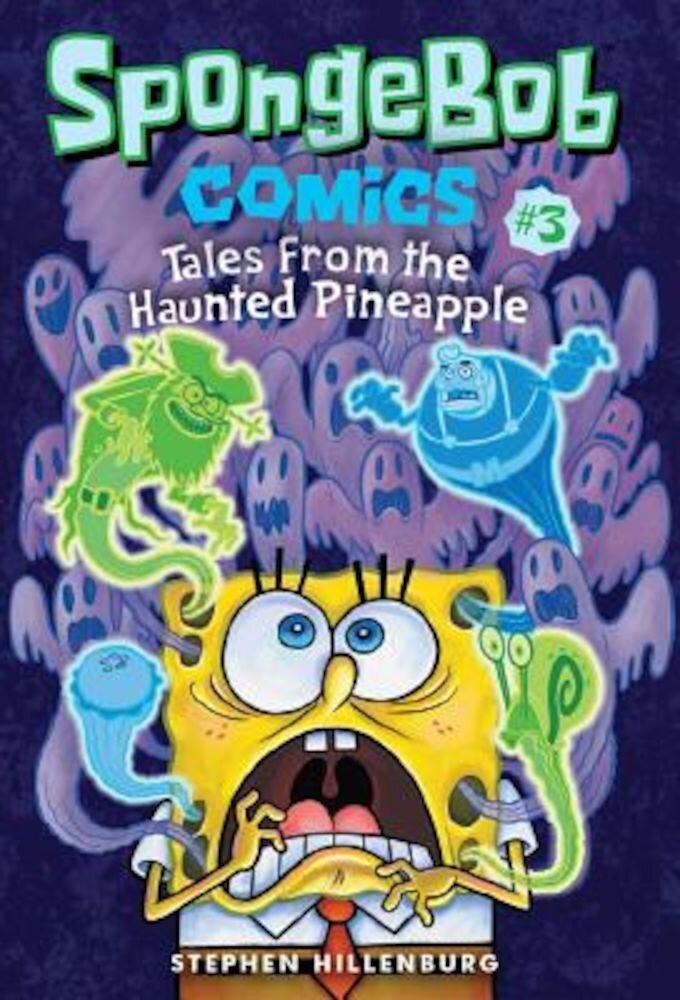 Spongebob Comics: Book 3: Tales from the Haunted Pineapple, Paperback