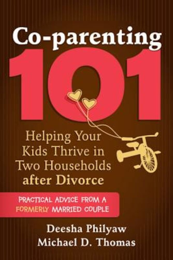 Co-Parenting 101: Helping Your Kids Thrive in Two Households After Divorce, Paperback