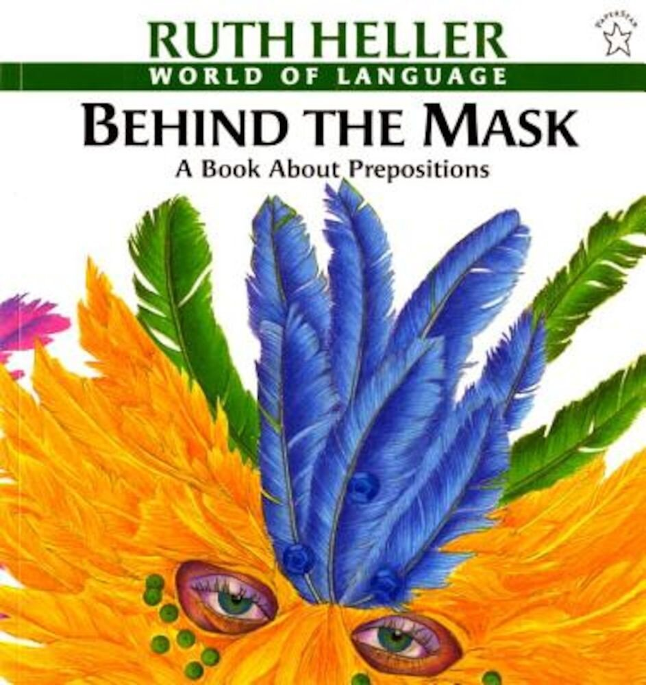 Behind the Mask: A Book about Prepositions, Paperback