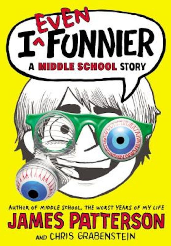 I Even Funnier: A Middle School Story, Hardcover