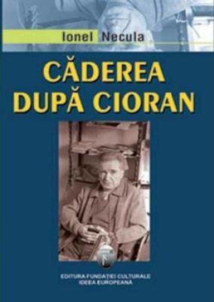 Coperta Carte Caderea dupa Cioran