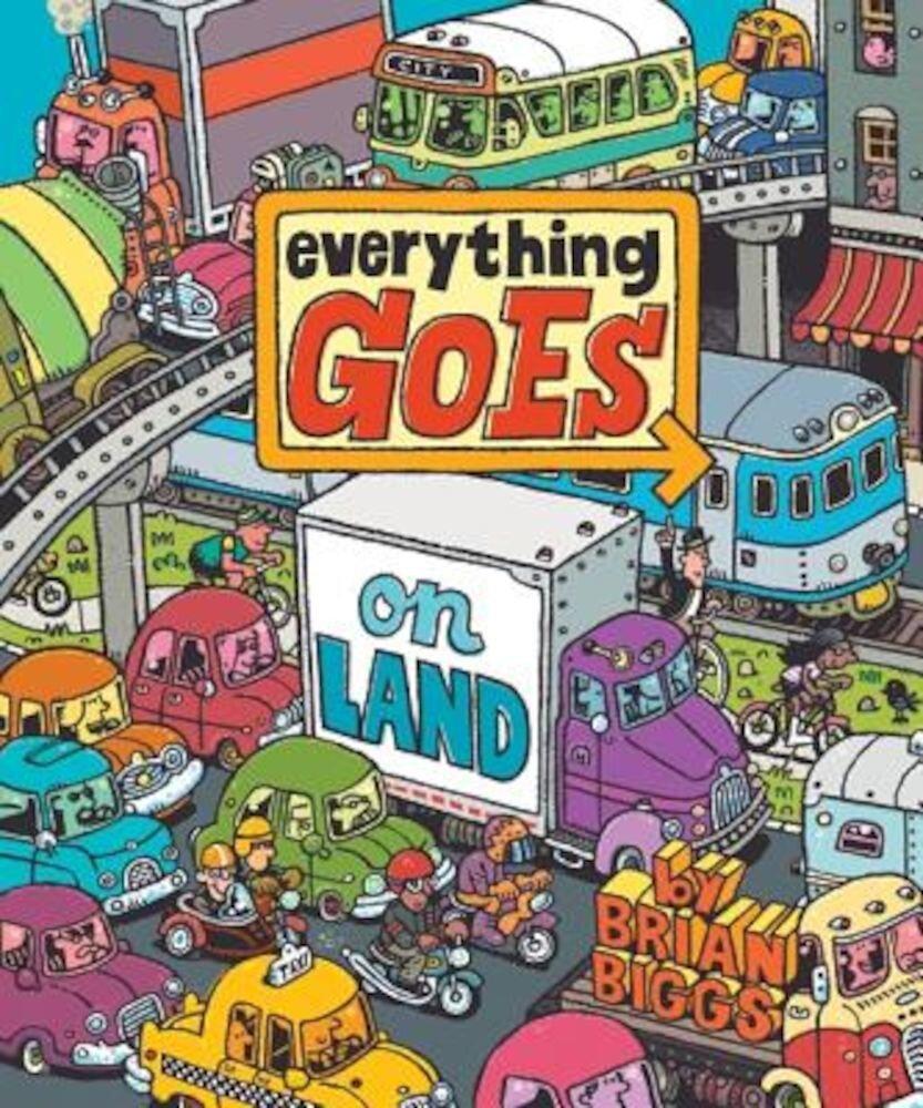 Everything Goes on Land, Hardcover