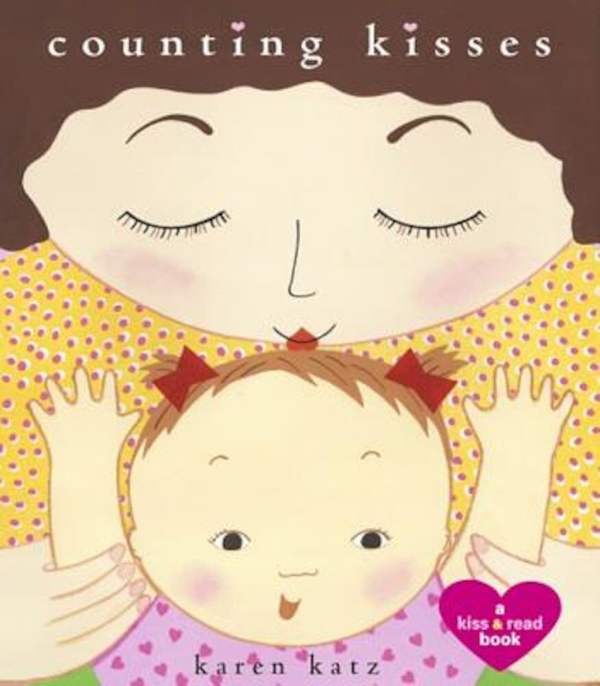 Counting Kisses: A Kiss & Read Book, Hardcover