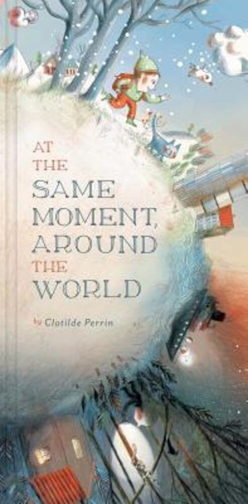 At the Same Moment, Around the World, Hardcover