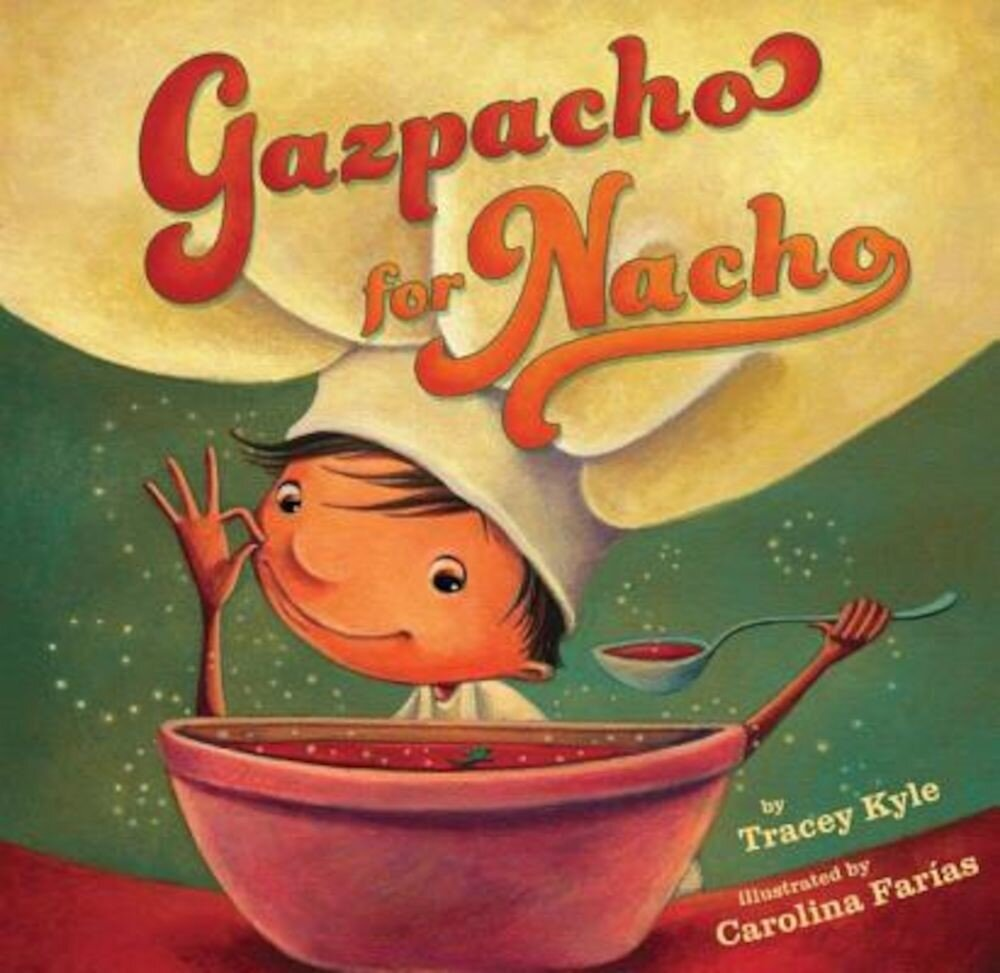 Gazpacho for Nacho, Hardcover