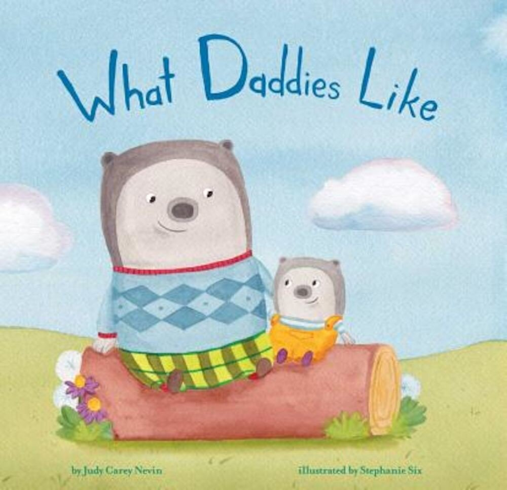What Daddies Like, Hardcover