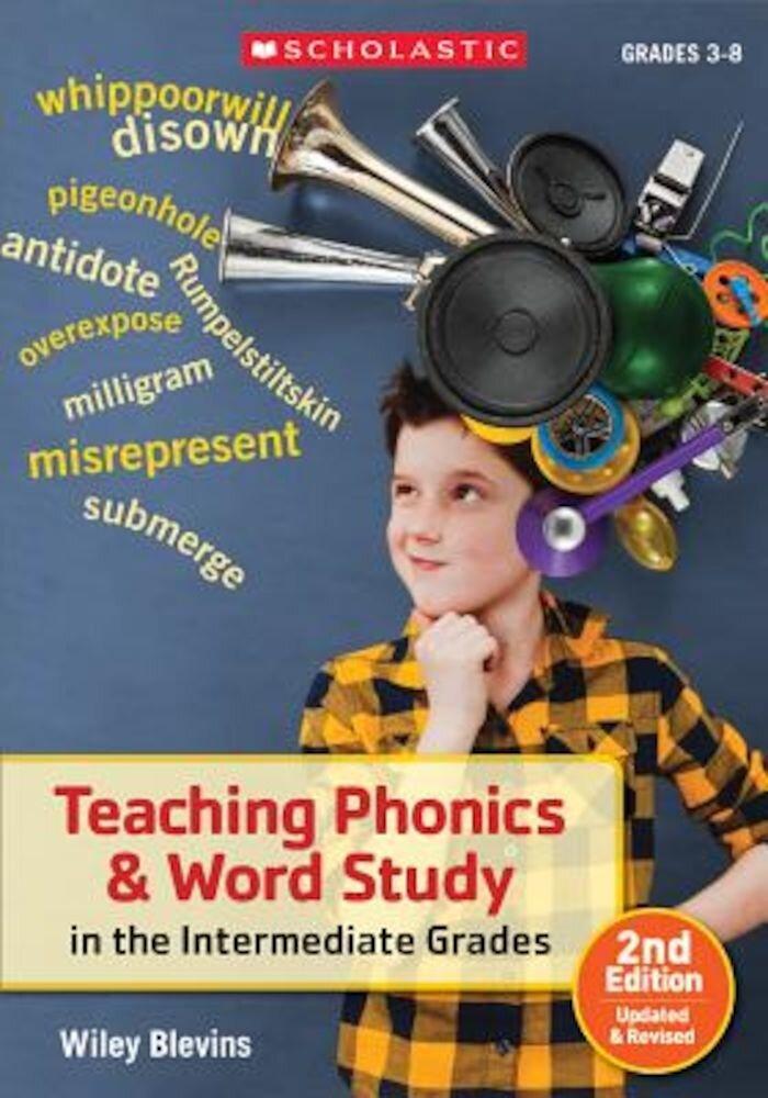 Teaching Phonics & Word Study in the Intermediate Grades, Paperback