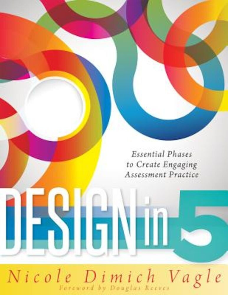 Design in 5: Essential Phases to Create Engaging Assessment Practice, Paperback