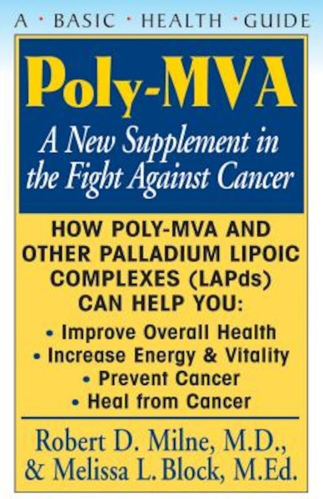 Poly-MVA: A New Supplement in the Fight Against Cancer, Paperback
