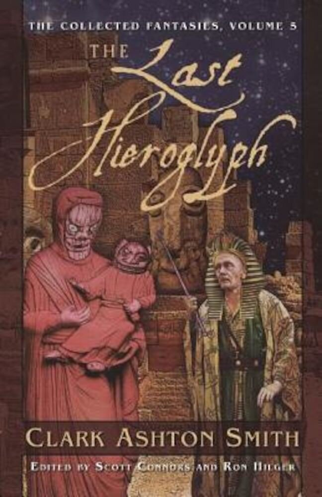 The Last Hieroglyph: The Collected Fantasies, Volume 5, Paperback