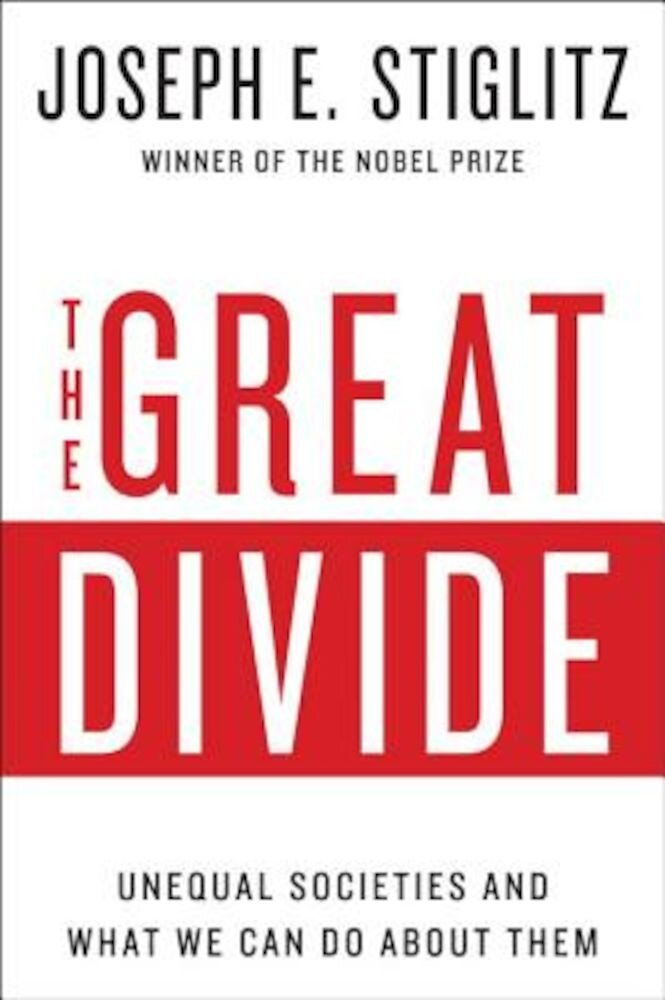 The Great Divide: Unequal Societies and What We Can Do about Them, Paperback