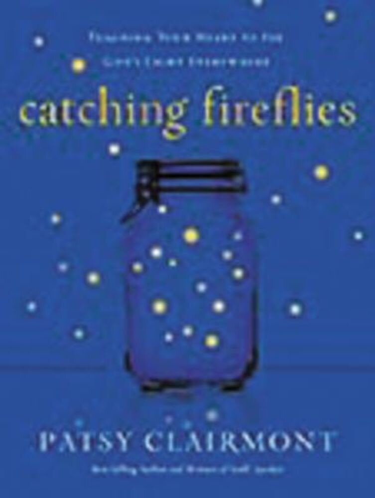 Catching Fireflies: Teaching Your Heart to See God's Light Everywhere, Paperback