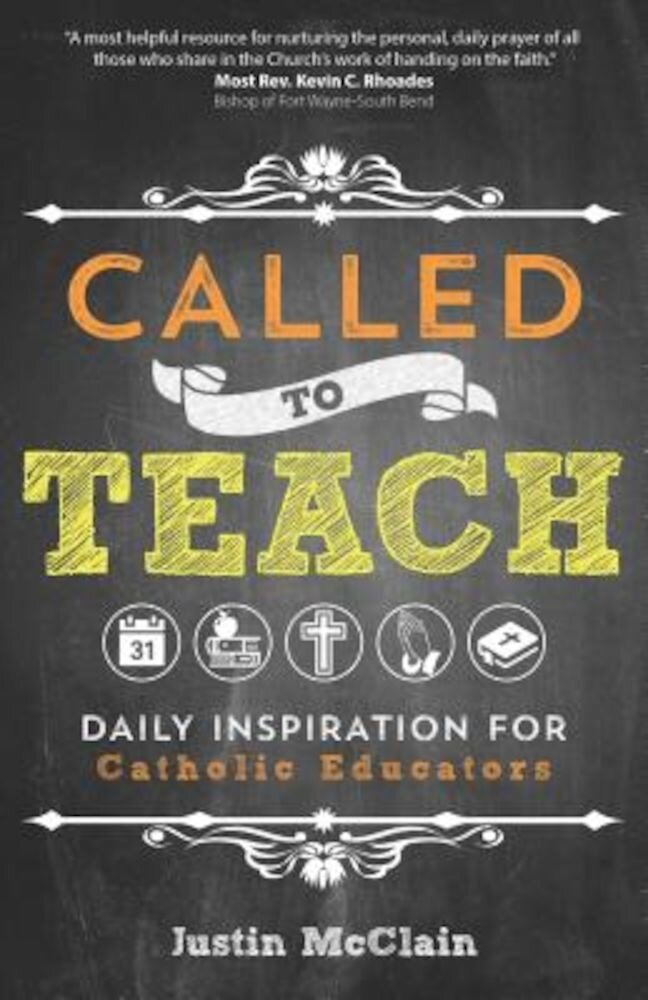 Called to Teach: Daily Inspiration for Catholic Educators, Paperback