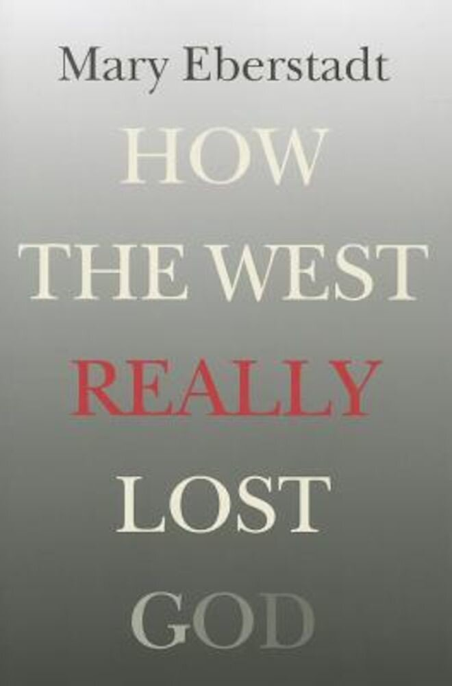 How the West Really Lost God: A New Theory of Secularization, Paperback