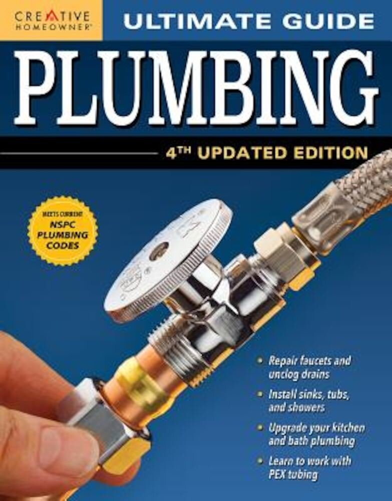 Ultimate Guide: Plumbing, 4th Updated Edition, Paperback