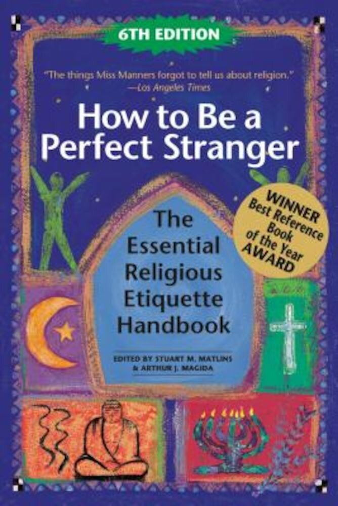 How to Be a Perfect Stranger (6th Edition): The Essential Religious Etiquette Handbook, Paperback