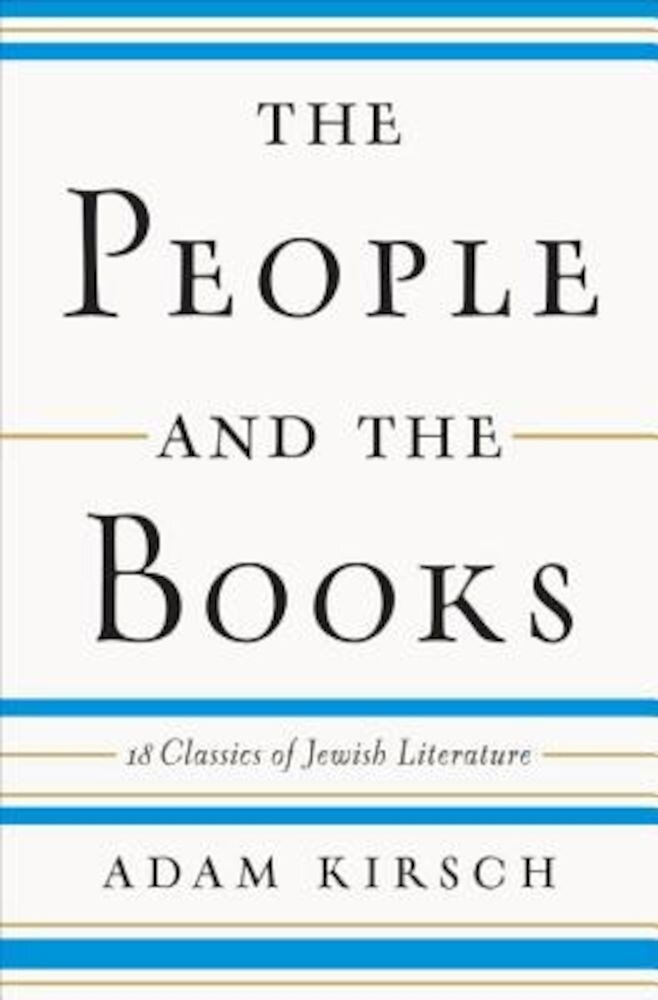 The People and the Books: 18 Classics of Jewish Literature, Hardcover