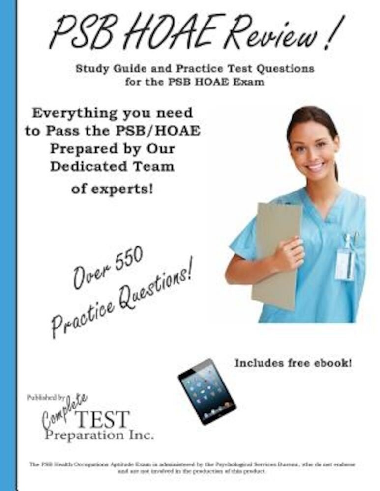 PSB HOAE Review!: Complete Health Occupations Aptitude Test Study Guide and Practice Test Questions, Paperback