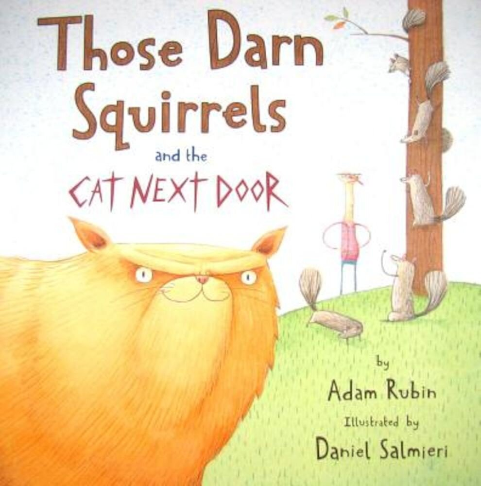 Those Darn Squirrels and the Cat Next Door, Hardcover