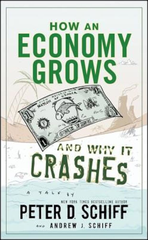 How an Economy Grows and Why It Crashes, Hardcover