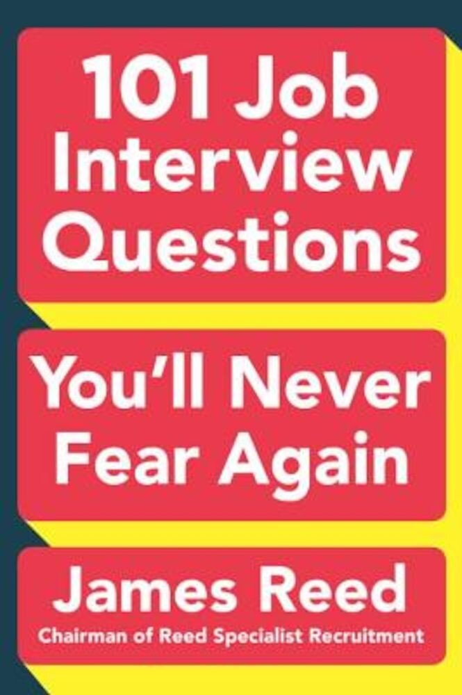 101 Job Interview Questions You'll Never Fear Again, Paperback