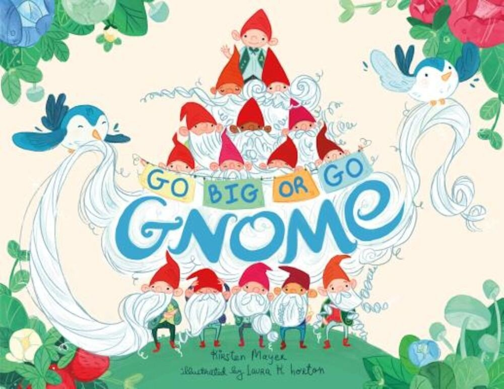 Go Big or Go Gnome!, Hardcover
