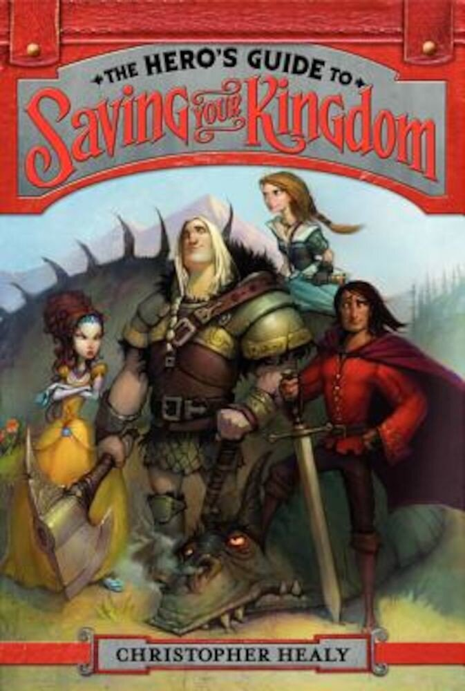The Hero's Guide to Saving Your Kingdom, Paperback