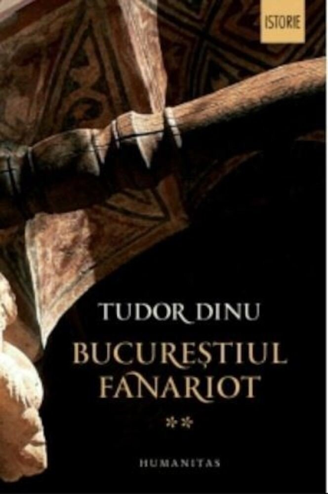 Coperta Carte Bucurestiul fanariot vol II.administratie,mestesuguri,negot