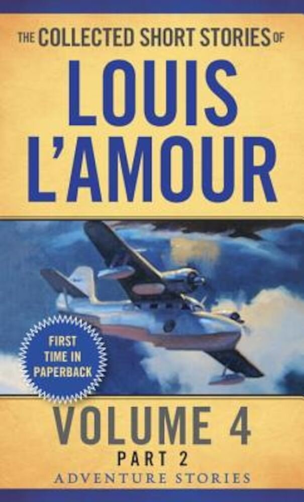 The Collected Short Stories of Louis L'Amour, Volume 4, Part 2: Adventure Stories, Paperback