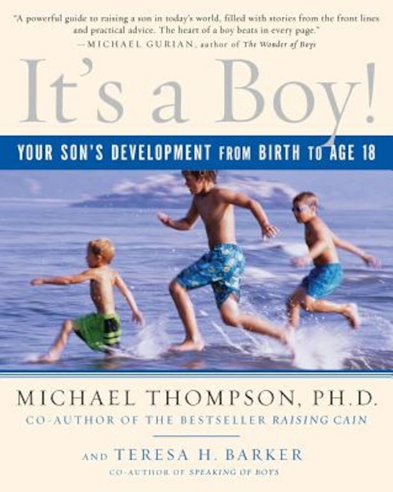 It's a Boy!: Your Son's Development from Birth to Age 18, Paperback