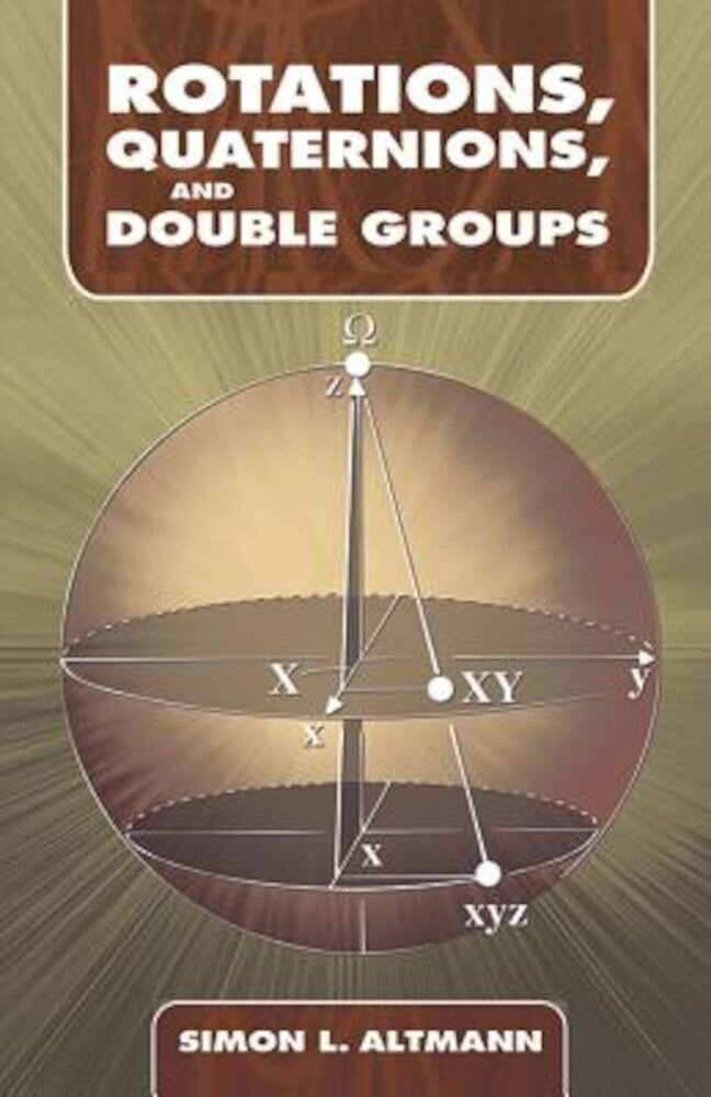 Rotations, Quaternions, and Double Groups, Paperback