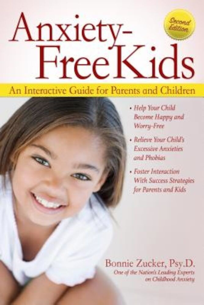 Anxiety-Free Kids: An Interactive Guide for Parents and Children, Paperback