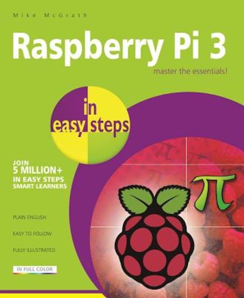 Raspberry Pi 3 in Easy Steps, Paperback