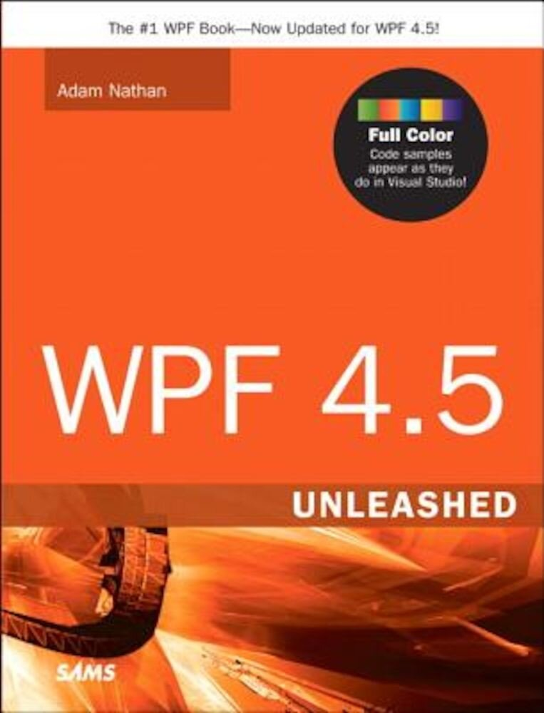 WPF 4.5 Unleashed, Paperback