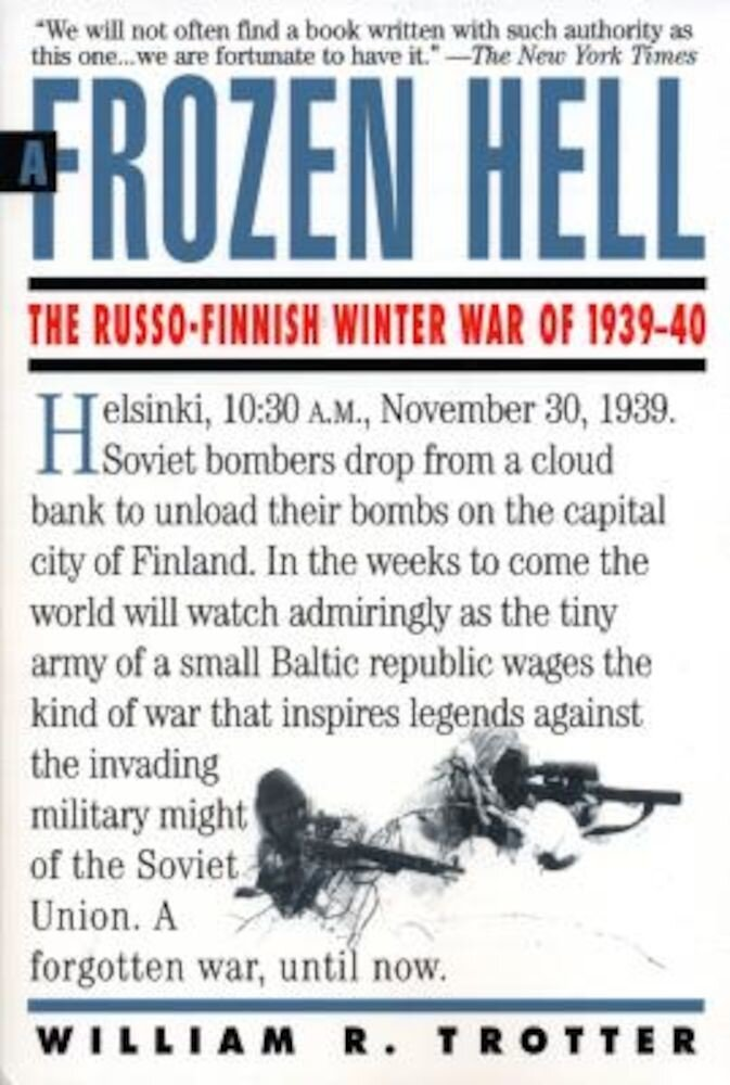 A Frozen Hell: The Russo-Finnish Winter War of 1939-1940, Paperback