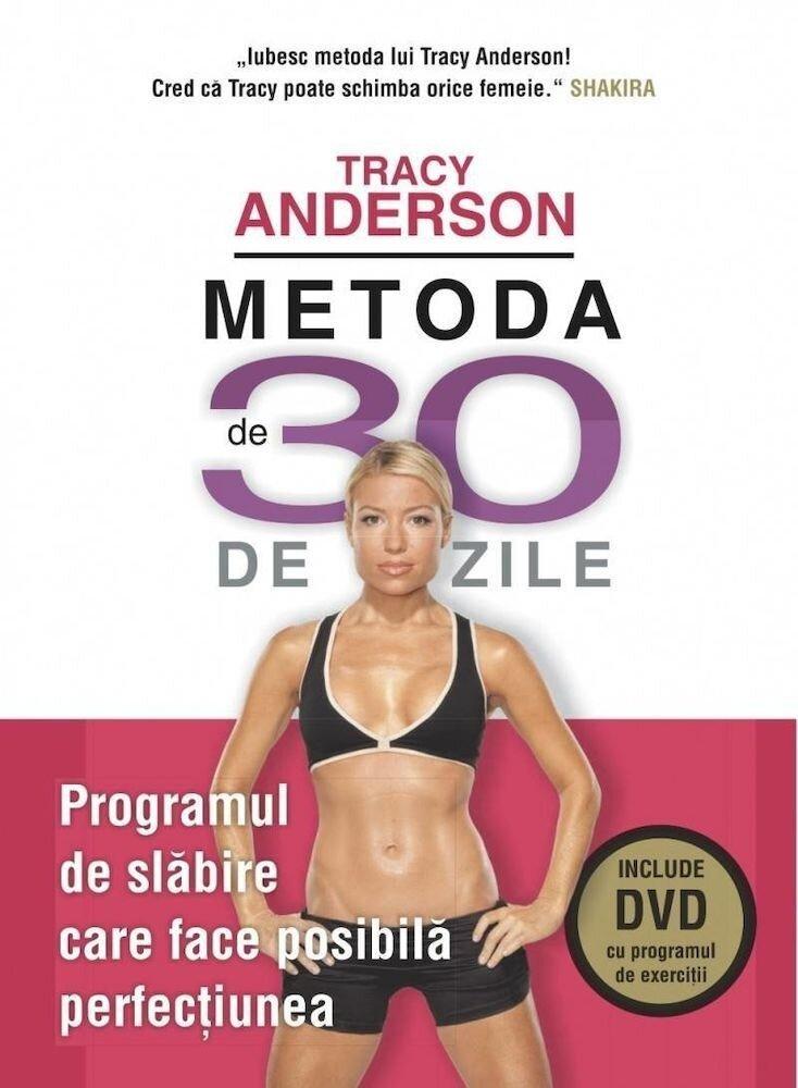 Coperta Carte Metoda de 30 de zile. Programul de slabire care face posibila perfectiunea (Include DVD cu programul de exercitii)