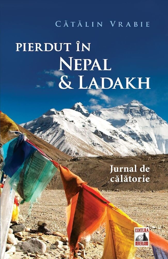Pierdut in Nepal & Ladakh. Jurnal de calatorie